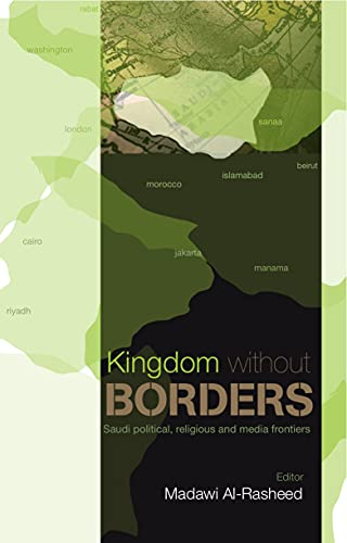 9781850659426: Kingdom without Borders: Saudi Arabia's Political, Religious and Media Frontiers
