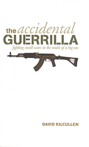 9781850659556: The Accidental Guerrilla: Fighting Small Wars in the Midst of a Big One