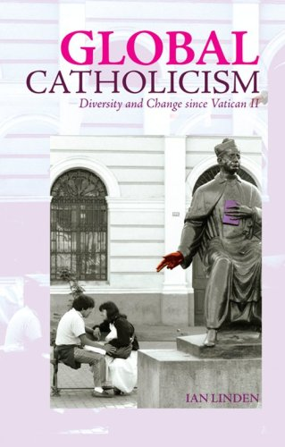 9781850659563: Global Catholicism - Diversity And Change Since Vatican II