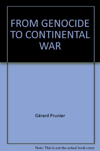 9781850659587: From Genocide to Continental War: The 'Congolese' Conflict and the Crisis of Contemporary Africa