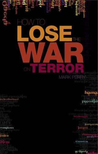 9781850659624: How to Lose the War on Terror