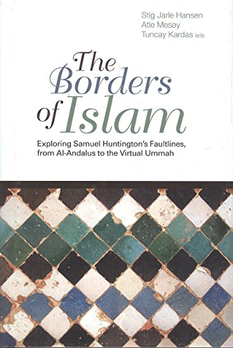 The Borders of Islam: Exploring Samuel Huntington's Faultlines, from Al-Andalus to the Virtual Ummah