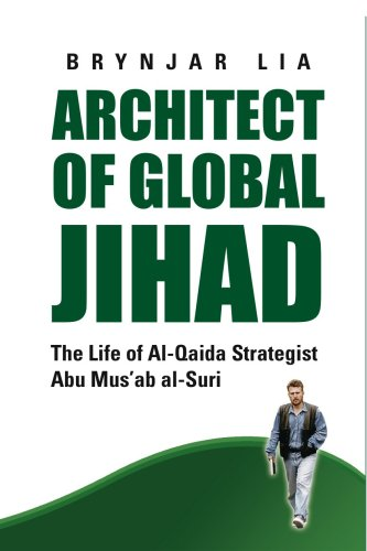 9781850659914: Architect of Global Jihad: The Life of Al-Qaeda Strategist Abu Mus'ab Al-Suri