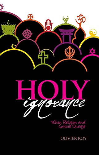 9781850659921: Holy Ignorance: When Religion and Culture Diverge