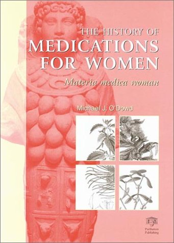 9781850700029: The History of Medications for Women: Materia Medica Woman