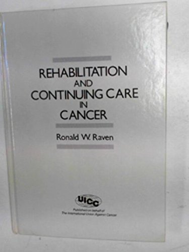 Rehabilitation and Continuing Care in Cancer: Raven, Ronald F.