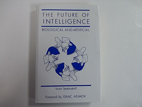 9781850701330: The Future of Intelligence: Biological and Articial