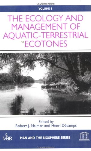 9781850702719: 4: The Ecology and Management of Aquatic-Terrestrial Ecotones (Man and the Biosphere Series)