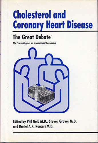 Cholesterol and Coronary Heart Disease: The Great: Phil, M.D. Gold;