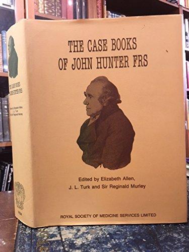 9781850705420: The Case Books of John Hunter Frs