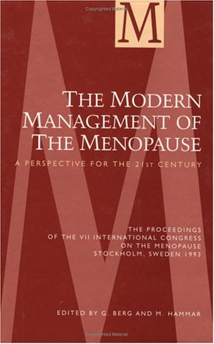 The Modern Management of the Menopause: A Perspective for the 21st Century (The International ...
