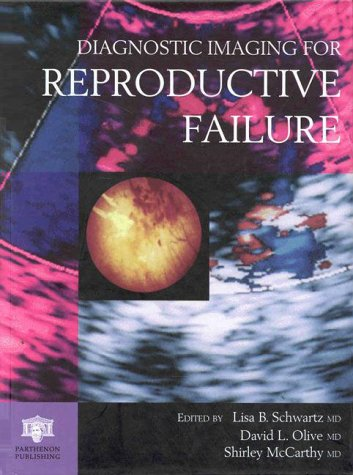 Diagnostic Imaging for Reproductive Failure (The FIGO: Lisa Barrie Schwartz,