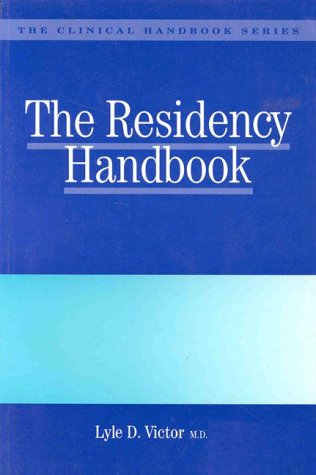 The Residency Handbook: Victor, L.D.