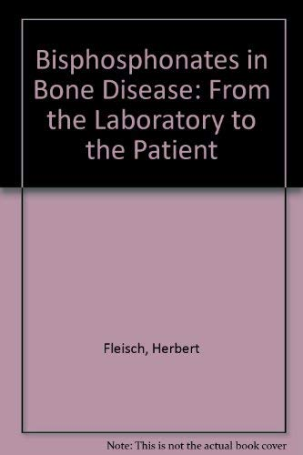 9781850707059: Bisphosphonates in Bone Disease: From the Laboratory to the Patient