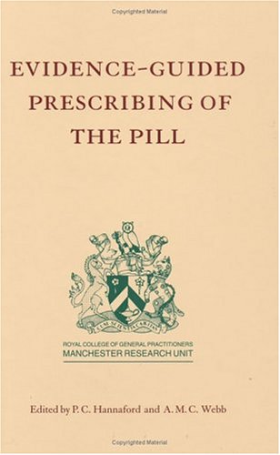 Evidence-Guided Prescribing of the Pill.: HANNAFORD, P. C. and WEBB, A. M. C. (editors).