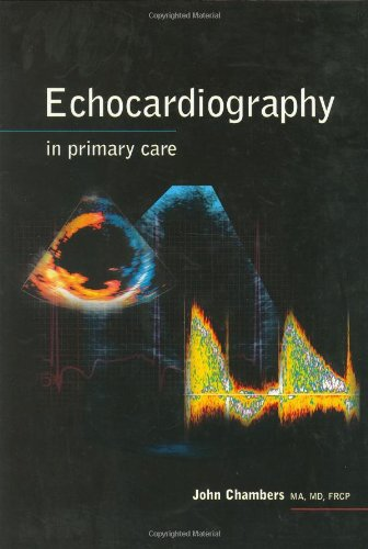 Echocardiography in Primary Care: Chambers, Dr John