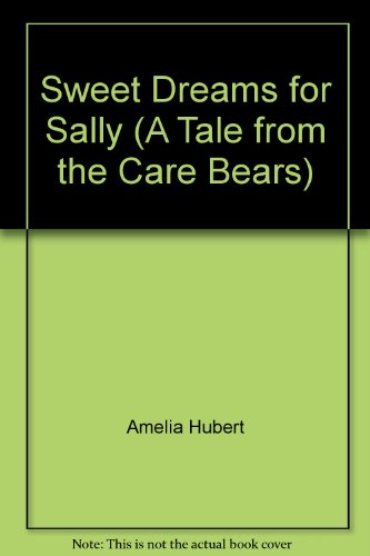 Sweet Dreams for Sally (A Tale from: Amelia Hubert