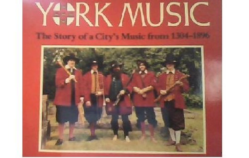 9781850720348: York Music: The Story of a City's Music from 1304-1896