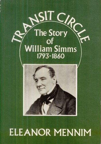 Transit Circle: Biography Story of William Simms, 1793-1860: Mennim, Eleanor