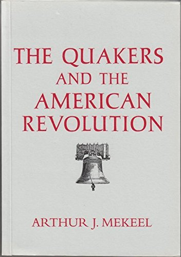 9781850721765: The Quakers and the American Revolution