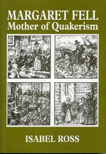 Margaret Fell, Mother of Quakerism: Isabel Ross