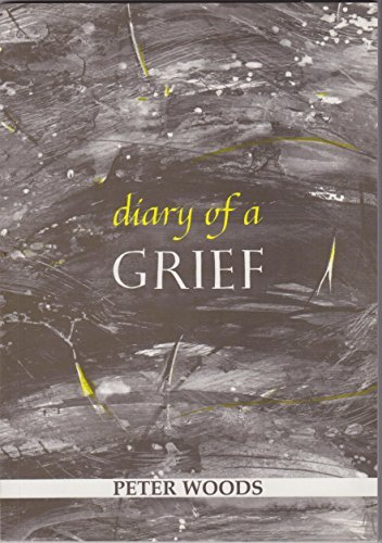 Diary of a Grief: Peter Woods