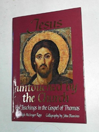 9781850722137: Jesus Untouched by the Church: His Teachings in the Gospel of Thomas