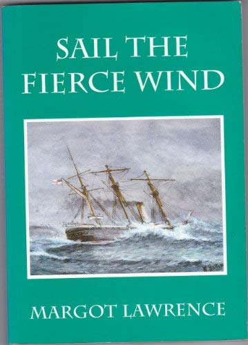 Sail the Fierce Wind (185072248X) by Lawrence, Margot