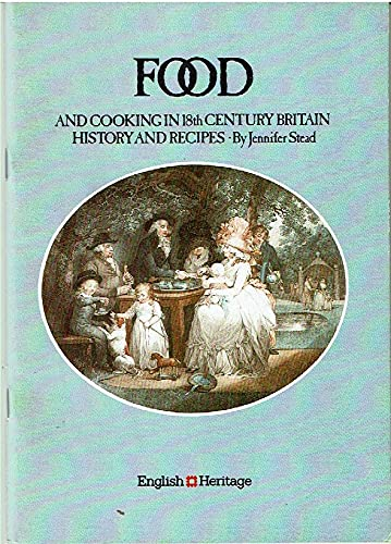 Food and Cooking in 18th Century Britain: Stead, J