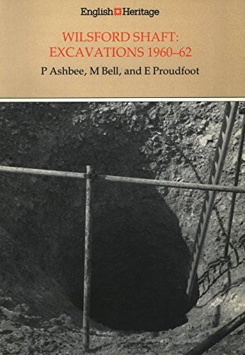 Wilsford Shaft: Excavations, 1960-62 (English Heritage Archaeological: Proudfoot, E.V.