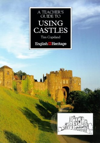 9781850743279: A Teacher's Guide to Using Castles (Education on Site)