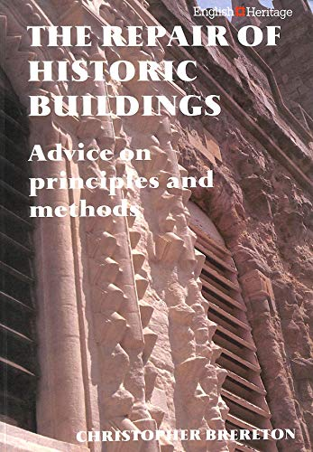 The Repair of Historic Buildings: Advice on