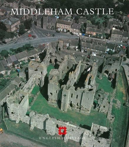 Middleham Castle: North Yorkshire (English Heritage Guidebooks): John Weaver