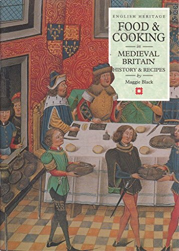 Food and Cooking in Medieval Britain. History and Recipes. English Heritage