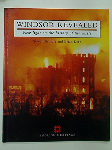 Windsor Revealed: New Light on the History: Steven Brindle, Brian