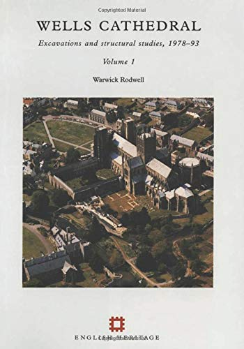 Wells Cathedral: Excavations and Structural Studies, 1978-93 (Hardback): Warwick Rodwell, Rodwell ...