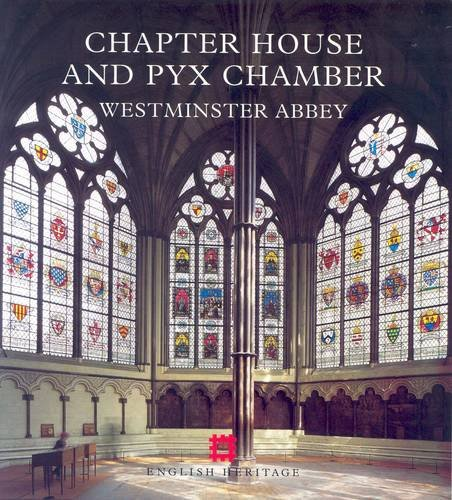 9781850747918: The Chapter House and Pyx Chamber, Westminster Abbey (English Heritage Guidebooks)