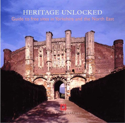 9781850748519: Heritage Unlocked: Guide to Free Sites in Yorkshire and the Humber