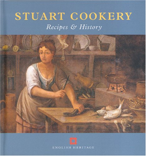 Stuart Cookery: Recipes and History (None) (1850748721) by Peter Brears