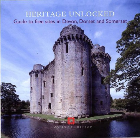 9781850748755: Heritage Unlocked: Guide to Free Sites in Devon, Dorset and Somerset