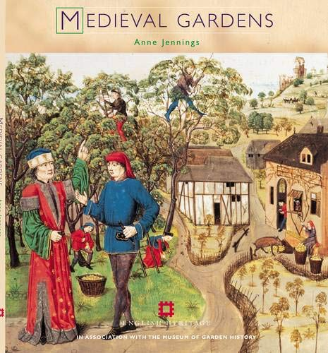 Medieval Gardens (Historic Gardens S) (1850749035) by Jennings, Justin