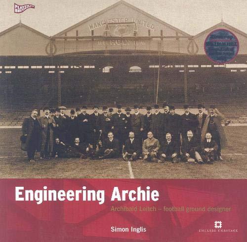9781850749189: Engineering Archie: Archibald Leitch - Football Ground Designer (Played in Britain)