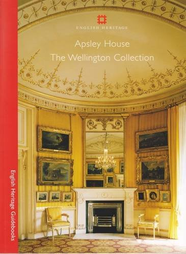 9781850749325: Apsley House: The Wellington Collection (English Heritage Guidebooks)
