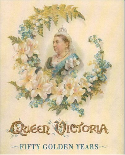 9781850749912: Queen Victoria: Fifty Golden Years ; Incidents in the Queen's Reign (English Heritage)