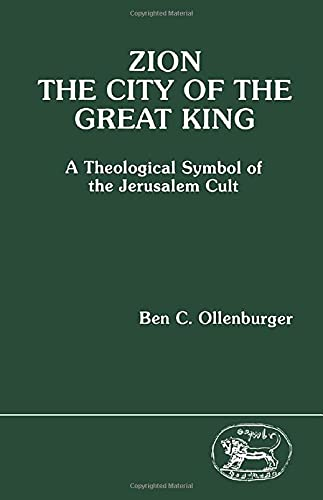 Zion, The City of the Great King: A Theological Symbol of the Jerusalem Cult (1850750149) by Ben C. Ollenburger
