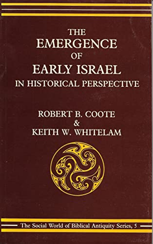 The Emergence of Early Israel in Historical Perspective (Social World of Biblical Antiquity) (9781850750727) by Robert B. Coote
