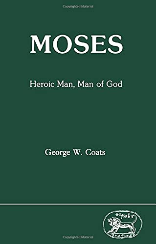 9781850750956: Moses: Heroic Man, Man of God (Journal for the Study of the Old Testament. Supplement Series, 57)