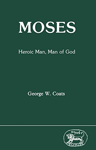 9781850750963: Moses: Heroic Man, Man of God (Journal for the Study of the Old Testament Supplement Series 57)