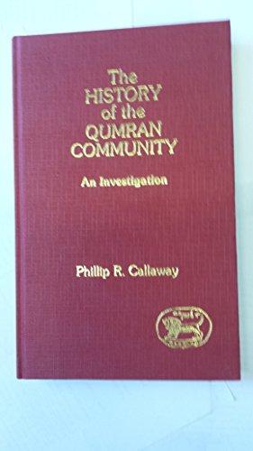 The History of the Qumran Community (JSPS 3): CALLAWAY, Phillip R