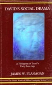 David's Social Drama: A Hologram of Israel's Early Iron Age (The Social World of Biblical Antiqui...